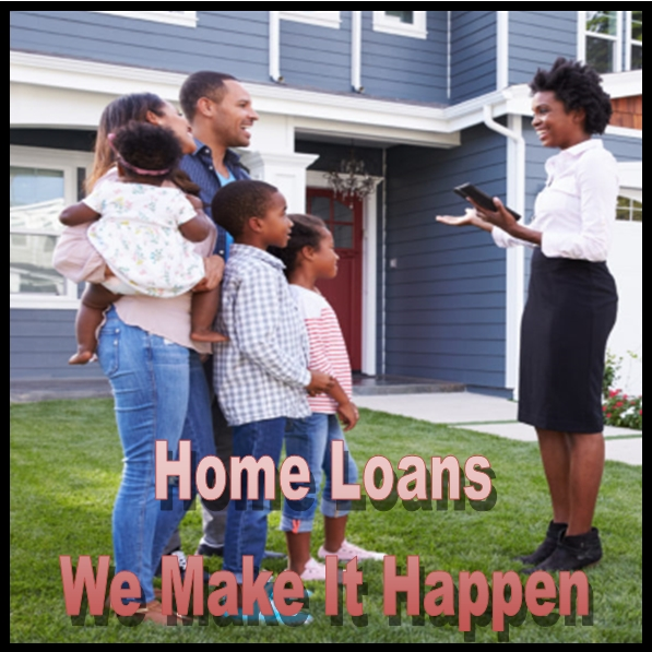 Home Loans Make It Happen